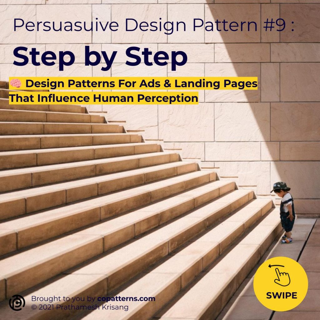 Persuasive Design Pattern #9 :  Step by Step  🧠 Design Patterns For Ads & Landing Pages That Influence Human Perception