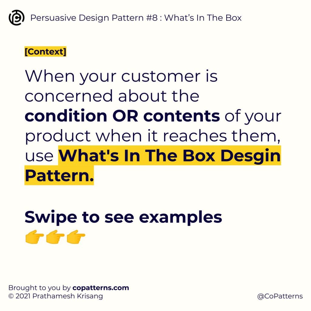 When your customer is concerned about the condition OR contents of your product when it reaches them, use What's In The Box Design Pattern.