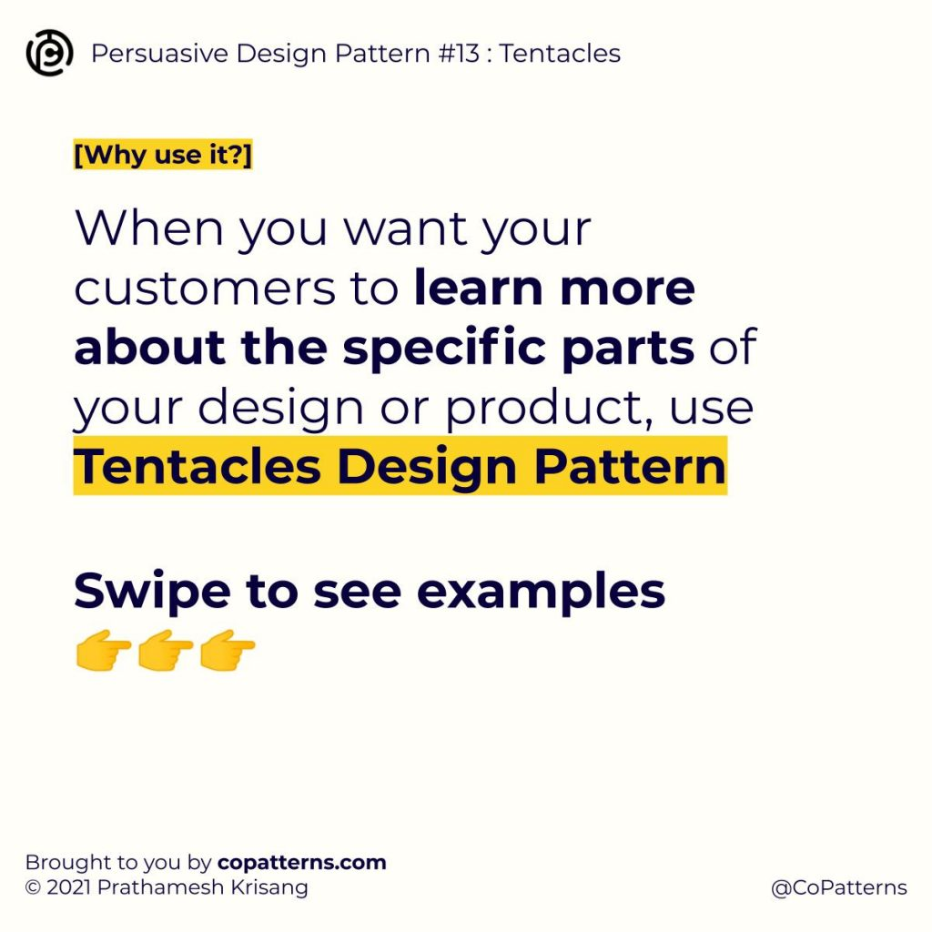 Why use it? When you want your customers to learn more about the specific parts of your design or product, use Tentacles Design Pattern