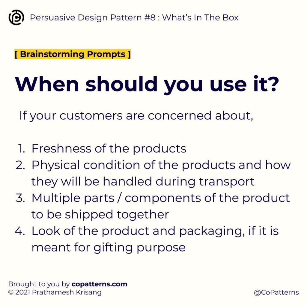 When should you use it?  If your customers are concerned about,  Freshness of the products Physical condition of the products and how they will be handled during transport Multiple parts / components of the product to be shipped together Look of the product and packaging, if it is meant for gifting purpose